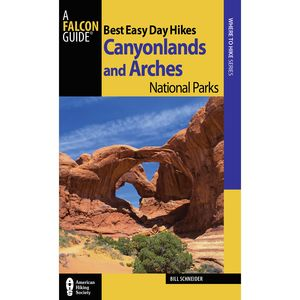 Falcon Guides Best Easy Day Hikes: Canyonlands and Arches Guide Book - 3rd Edition