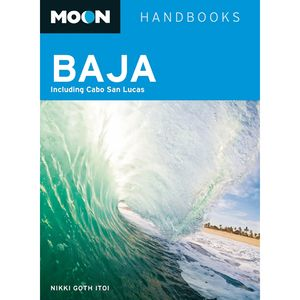 Moon Baja Travel Guide Book