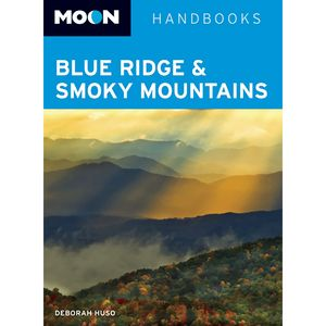 Moon Blue Ridge and Smoky Mountains Guide Book