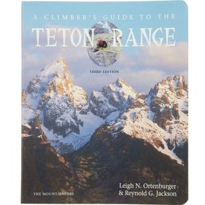 The Mountaineers Books A Climber's Guide to the Teton Range