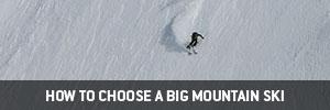 How to Choose a Big Mountain Ski