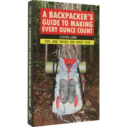 Skyhorse A Backpacker's Guide to Making Every Ounce Count