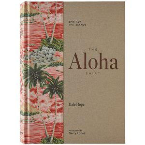 Patagonia The Aloha Shirt: Spirit Of The Islands Hardcover Book