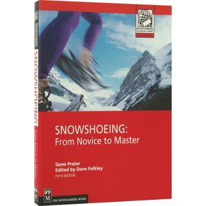 The Mountaineers Books Snowshoeing - 5th Edition