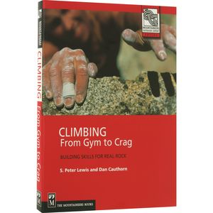 The Mountaineers Books Climbing: From Gym to Crag
